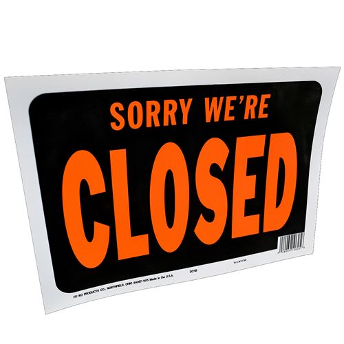 Sorry, Were Closed Sign